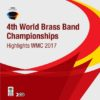 Highlights World Brass Band Championships 2017